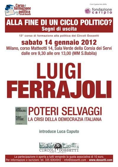 Luigi Ferrajoli. Poteri selvaggi. La crisi della democrazia italiana.