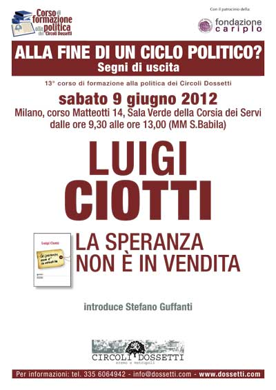 Luigi Ciotti. La speranza non è in vendita.