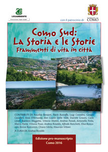 Como Sud. La Storia e le Storie. - a cura di Andrea Rinaldo