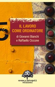 Il lavoro come ordinatore. Giovanni Bianchi e Raffaello Ciccone.