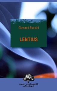 Lentius. Giovanni Bianchi.