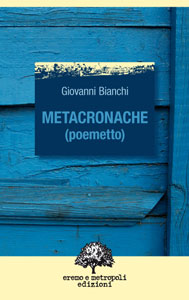 Metacronache (poemetto) Giovanni Bianchi