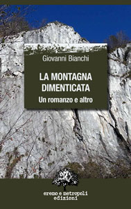 La montagna dimenticata - Giovanni Bianchi