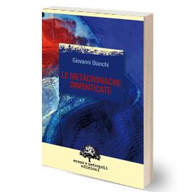 Libro Le metacronache dimenticate, di Giovanni Bianchi