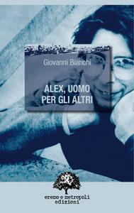 Alex, uomo per gli altri - Giovanni Bianchi