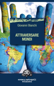 Attraversare mondi - Giovanni Bianchi