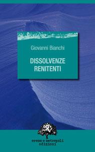 Dissolvenze renitenti - Giovanni Bianchi