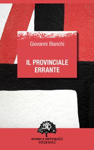 Il provinciale errante - Giovanni Bianchi