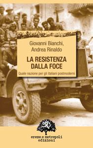 La Resistenza dalla foce - Giovanni Bianchi, Andrea Rinaldo