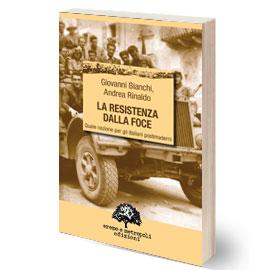 Giovanni Bianchi, Andrea Rinaldo. La Resistenza dalla foce.