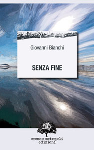 Senza fine - Giovanni Bianchi