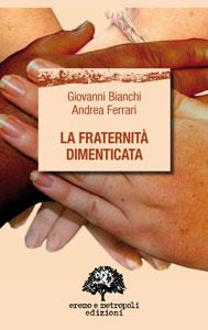 La fraternità dimenticata - Giovanni Bianchi, Andrea Ferrari