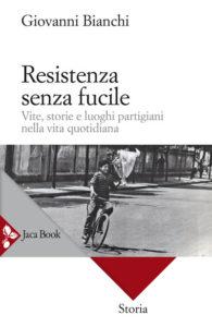 Giovanni Bianchi, Resistenza senza fucile
